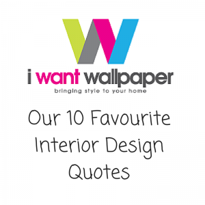 Our 10 Favourite Interior Design Quotes